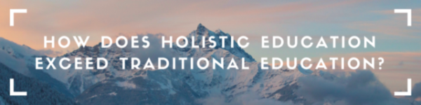 how does holistic education exceeds traditional education